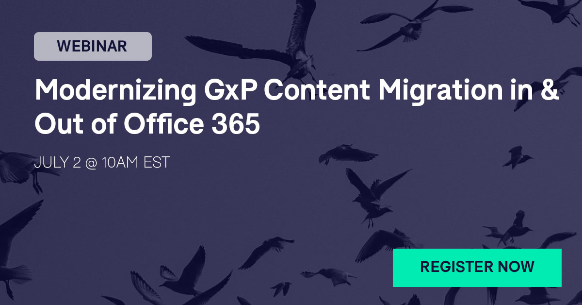 Modernizing GxP Content Migration In & Out of Office 365