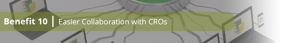 Benefit 10: Easier collaboration with CROs
