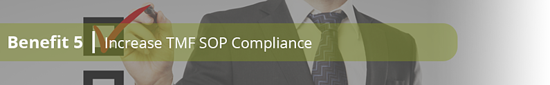 Benefit 5: Increase TMF SOP compliance