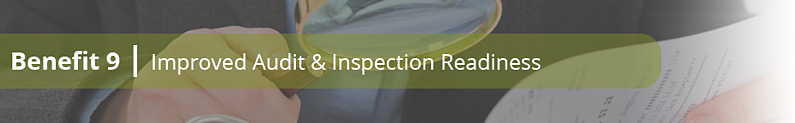Benefit 9: Improved audit and inspection readiness